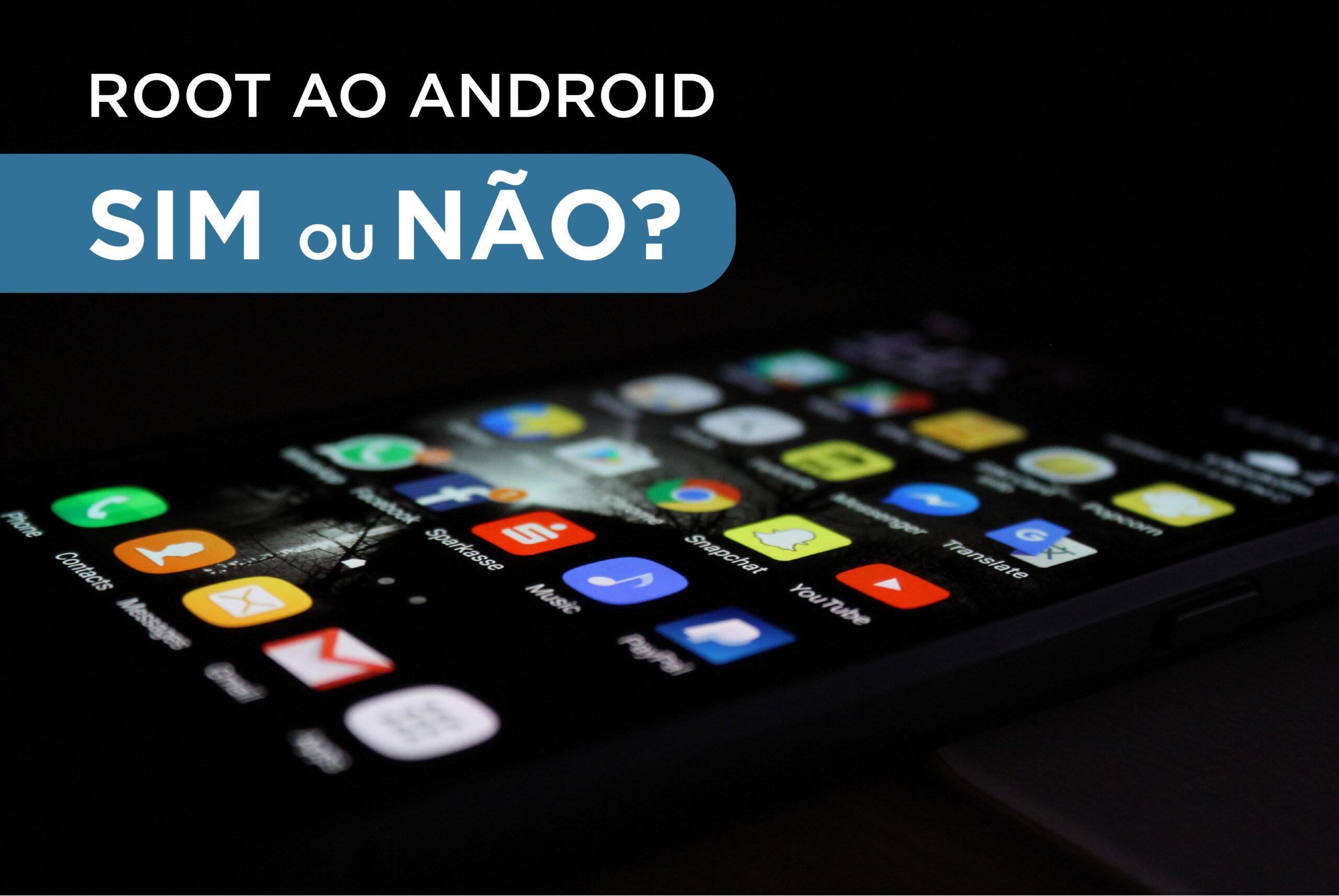 Root ao Android: Deve fazer ou não?