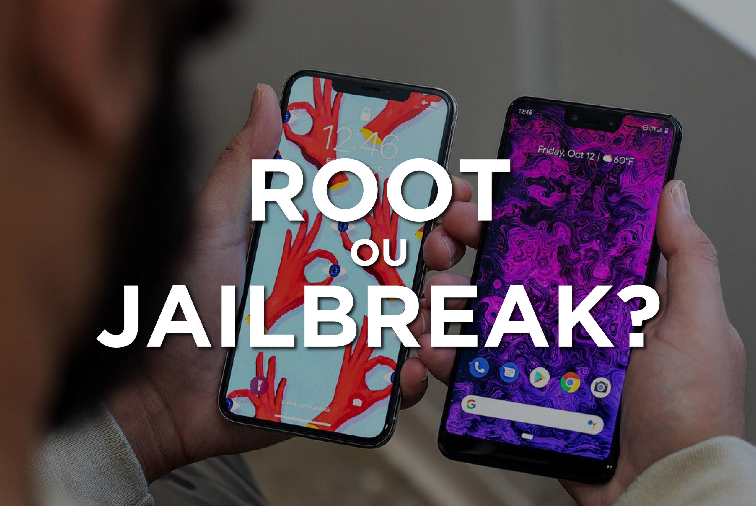 Root e Jailbreak: É legal e quais as diferenças?