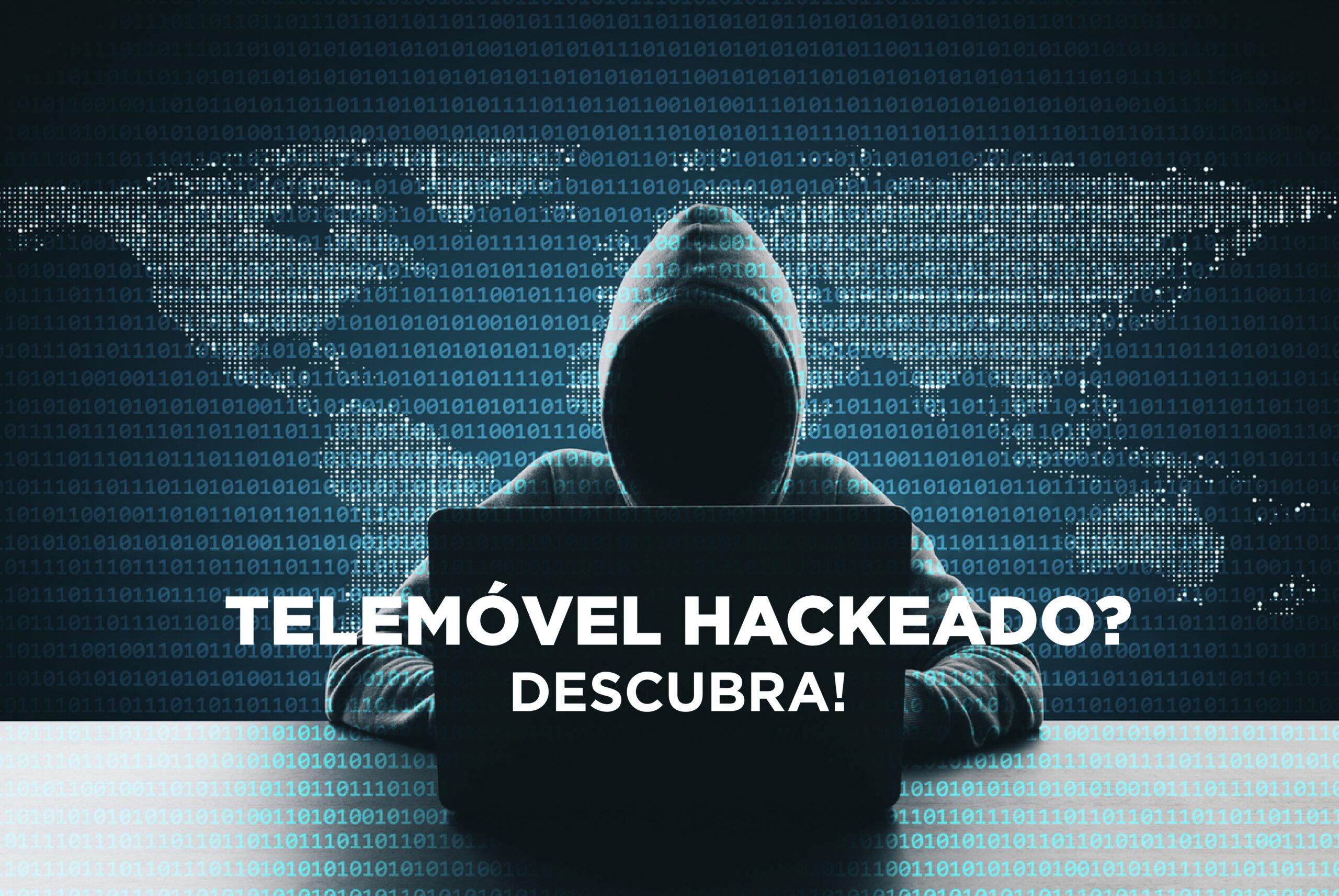 Desconfia que o seu telemóvel foi hackeado? Como saber e resolver!